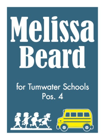 "Want a yard sign? Use the contact button above! This is the official ""Melissa Beard for Tumwater Schools Pos. 4"" yard sign!"